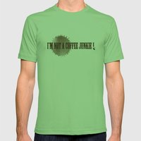 I'M NOT A COFFEE JUNKIE !  Mens Fitted Tee Grass SMALL
