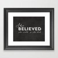 SHE BELIEVED SHE COULD S… Framed Art Print