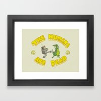 The Humans Are Dead Framed Art Print