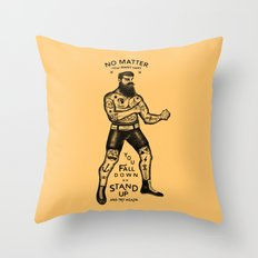 STAND UP AND TRY AGAIN Throw Pillow