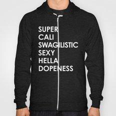 SUPER CALI SWAGILISTIC S… Hoody