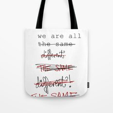 we are all the same/different Tote Bag