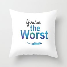 You're the worst Throw Pillow