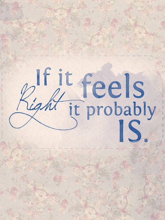 If it feels right, it probably is Canvas Print