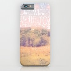 Love Dies  iPhone 6 Slim Case