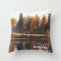 Something Incredible. Throw Pillow