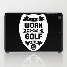 Less work more golf iPad Case
