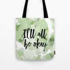 It'll all be okay - green abstract and typography Tote Bag