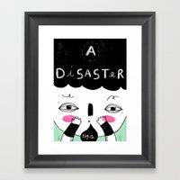 A Disaster Framed Art Print
