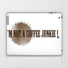 I'M NOT A COFFEE JUNKIE !  Laptop & iPad Skin