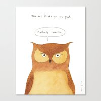 This owl thinks you're great Canvas Print