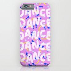 Dance Dance Dance iPhone 6s Slim Case