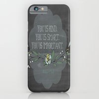 """iPhone & iPod Case featuring """"You is kind, You is smart, You is Important""""- Abileen Clark ( The help) by Tiffany Jones"""