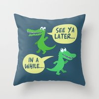 in a while... Throw Pillow