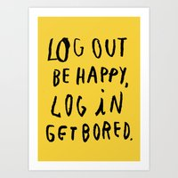 LOG OUT Art Print