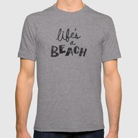 Life's A Beach. Mens Fitted Tee Athletic Grey SMALL
