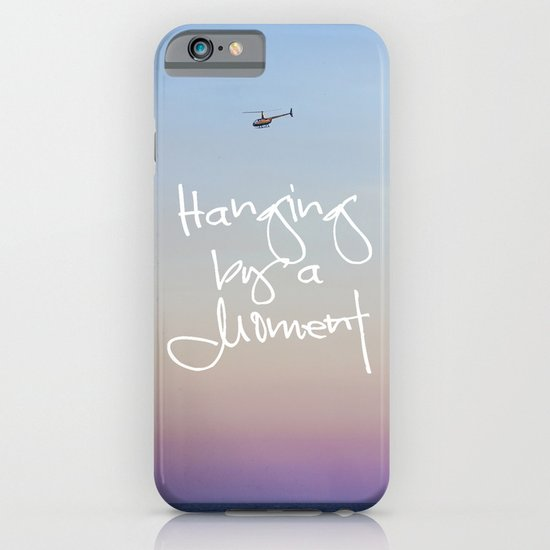 Hanging by a Moment iPhone & iPod Case