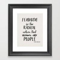 Feminism Is The Radical … Framed Art Print
