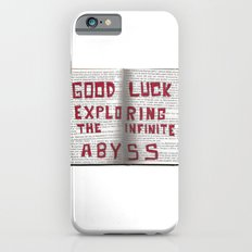 Good Luck Exploring the infinite abyss Slim Case iPhone 6s