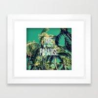 TAKE ME BACK TO PARADISE… Framed Art Print