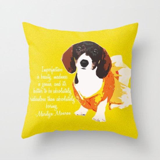 """Jujube"" ~ Marilyn Monroe Quote ~ Dachshund, Weiner Dog, Doxie, everywhere! Throw Pillow"