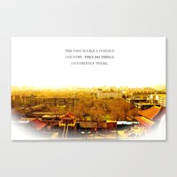 the past is like a foreign country. Canvas Print