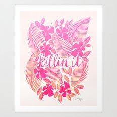 Killin' It – Pink Ombré Art Print