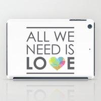 ALL WE NEED IS LOVE iPad Case