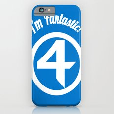 I'm Fantastic! Slim Case iPhone 6s