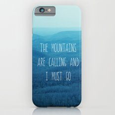 The Mountains Are Calling And I Must Go Slim Case iPhone 6s