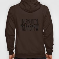 I Belong In The Freakshow Hoody