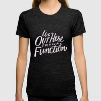 Out Here Tryna Function Womens Fitted Tee Tri-Black SMALL