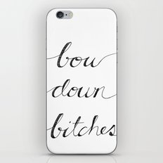 Bow Down. iPhone & iPod Skin