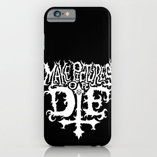 Make Pictures or Die iPhone & iPod Case