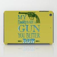 Daddy's Got A Gun iPad Case