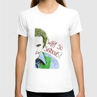 Why So Serious? Womens Fitted Tee White SMALL