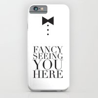 Fancy Seeing You Here iPhone 6 Slim Case