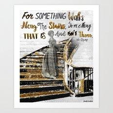 For Something Walks Art Print