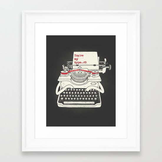 You're my type Framed Art Print