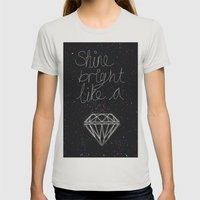 SHINE BRIGHT LIKE A DIAM… Womens Fitted Tee Silver SMALL