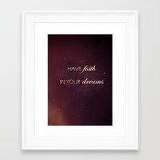 Have Faith In Your Dreams II Framed Art Print