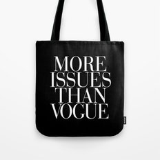 More Issues Than Vogue T… Tote Bag
