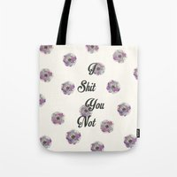 I Shit You Not Tote Bag