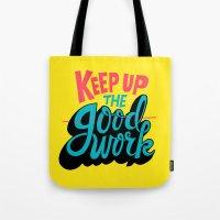 Keep up the -good- work. Tote Bag