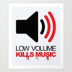 Low Volume Kills Music Quote Art Print