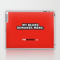 MY BEARD DEMANDS MORE. Laptop & iPad Skin