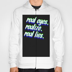 REAL EYES. REALIZE. REAL LIES. Hoody