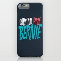 Give 'em Hell Bernie iPhone 6 Slim Case