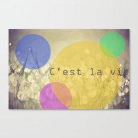 C'est La Vie. Canvas Print