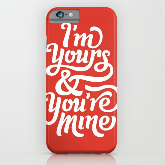 I'm Yours & You're Mine iPhone & iPod Case